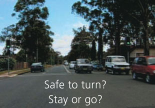 Safe to turn ? Stay or go ?