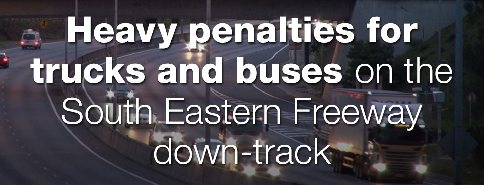Heavy penalties for trucks and buses on the South Eastern Freeway down-track