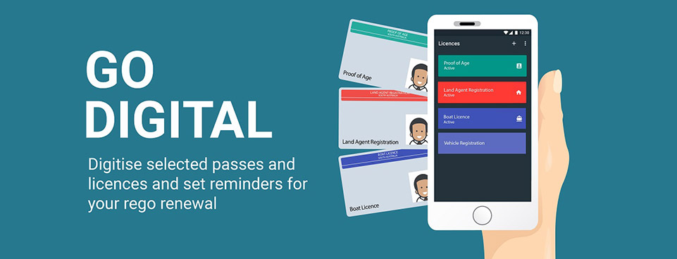 Go Digital - Digitise selected passes and licences and set reminders for your rego renewal